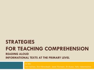 Strategies  for teaching Comprehension READING ALOUD  Informational Texts at the primary level