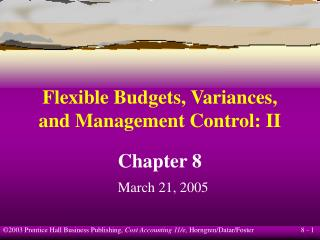 Flexible Budgets, Variances, and Management Control: II
