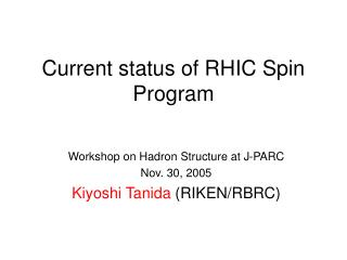 Current status of RHIC Spin Program