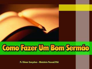 Um bom Sermão geralmente tem três partes: Uma Introdução – 5m Um Corpo – 20m Uma Conclusão – 5m