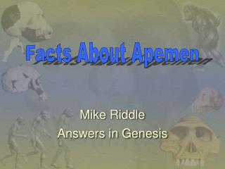 Mike Riddle Answers in Genesis