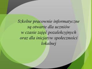 Pracownie informatyczne – zajęcia pozalekcyjne