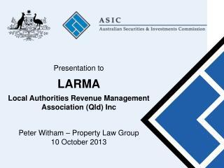 Presentation to LARMA Local Authorities Revenue Management Association (Qld) Inc