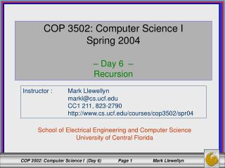 COP 3502: Computer Science I Spring 2004 –  Day 6  –  Recursion