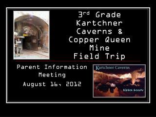 3 rd  Grade  Kartchner Caverns &  Copper Queen Mine  Field Trip