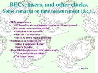 BECs, lasers, and other clocks. Some remarks on time measurement (&c.)...