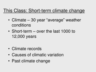 This Class: Short-term climate change