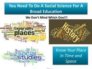 You Need To Do A Social Science For A Broad Education