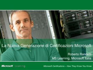 La Nuova Generazione di Certificazioni Microsoft