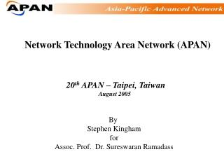 Network Technology Area Network (APAN)
