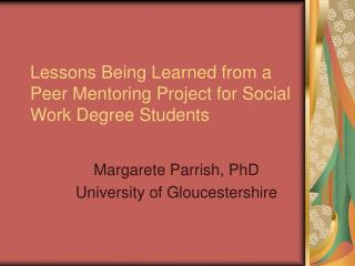 Lessons Being Learned from a Peer Mentoring Project for Social Work Degree Students