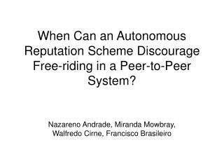 When Can an Autonomous Reputation Scheme Discourage Free-riding in a Peer-to-Peer System?