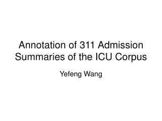 Annotation of 311 Admission Summaries of the ICU Corpus