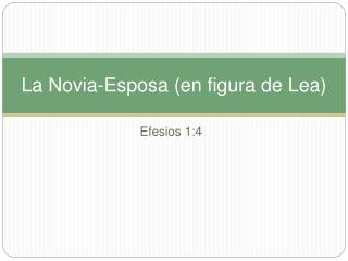 La Novia-Esposa en figura de Lea
