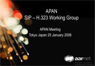 APAN SIP – H.323 Working Group