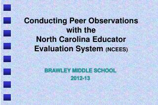 Conducting Peer Observations with the  North Carolina Educator  Evaluation System  (NCEES)
