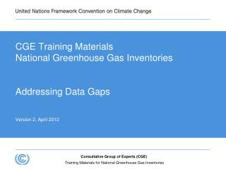 CGE Training Materials National Greenhouse Gas Inventories Addressing Data Gaps