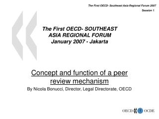 The First OECD- SOUTHEAST  ASIA REGIONAL FORUM January 2007 - Jakarta