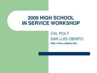 2009 HIGH SCHOOL IN SERVICE WORKSHOP