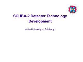 SCUBA-2 Detector Technology Development