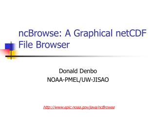 ncBrowse: A Graphical netCDF File Browser