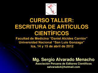 """CURSO TALLER: ESCRITURA DE ARTÍCULOS CIENTÍFICOS Facultad de Medicina """"Daniel Alcides Carrión"""""""