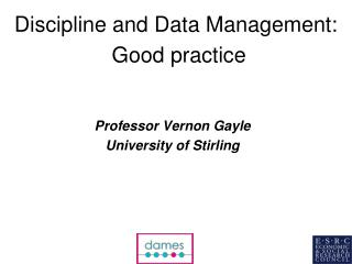 Discipline and Data Management:  Good practice