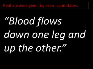 Real answers given by exam candidates: