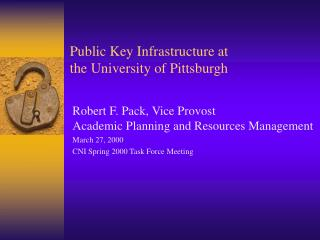 Public Key Infrastructure at  the University of Pittsburgh