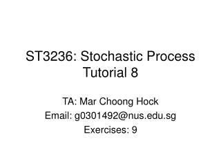 ST3236: Stochastic Process Tutorial 8