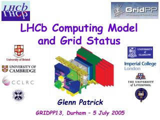 LHCb Computing Model and Grid Status