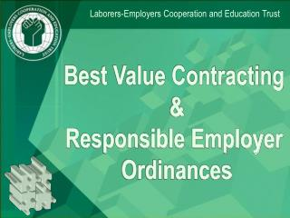 Best Value Contracting   Responsible Employer  Ordinances