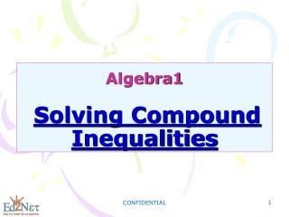 Algebra1 Solving Compound Inequalities