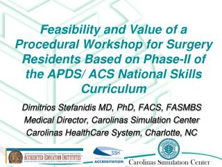 Dimitrios Stefanidis MD, PhD, FACS, FASMBS Medical Director, Carolinas Simulation Center