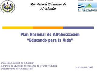 """Plan Nacional de Alfabetización """"Educando para la Vida"""""""