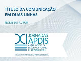 TÍTULO DA COMUNICAÇÃO  EM DUAS LINHAS
