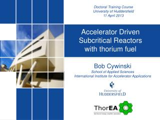 Bob  Cywinski School of Applied Sciences International Institute for Accelerator Applications