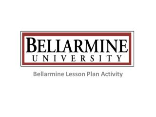 Bellarmine Lesson Plan Activity