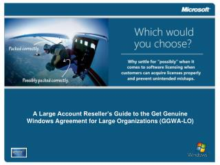 A Large Account Reseller s Guide to the Get Genuine Windows Agreement for Large Organizations GGWA-LO