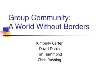 Group Community: A World Without Borders