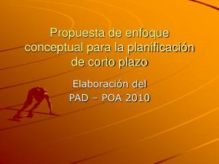 Propuesta de enfoque conceptual para la planificación de corto plazo