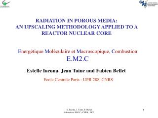 RADIATION IN POROUS MEDIA:  AN UPSCALING METHODOLOGY APPLIED TO A REACTOR NUCLEAR CORE
