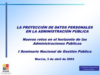 LA PROTECCIÓN DE DATOS PERSONALES EN LA ADMINISTRACIÓN PÚBLICA