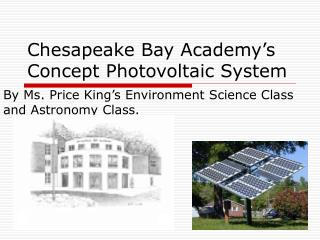 Chesapeake Bay Academy's Concept Photovoltaic System