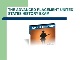 THE ADVANCED PLACEMENT UNITED STATES HISTORY EXAM