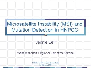 Microsatellite Instability (MSI) and Mutation Detection in HNPCC