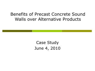 Benefits of Precast Concrete Sound Walls over Alternative Products
