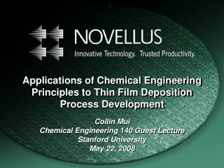 Applications of Chemical Engineering Principles to Thin Film Deposition Process Development