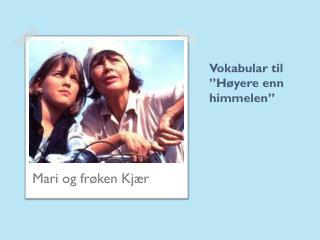 """Vokabular til  """"Høyere enn himmelen"""""""