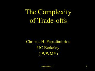 The Complexity  of Trade-offs